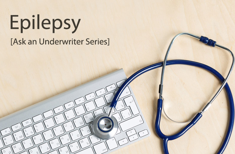 Ask an Underwriter: Epilepsy