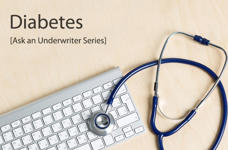 Ask an Underwriter: Diabetes