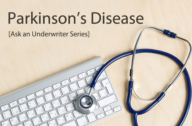 Ask an Underwriter: Parkinson's Disease