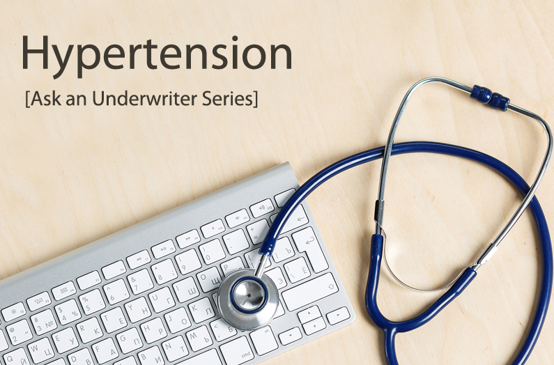 Ask an Underwriter: Hypertension