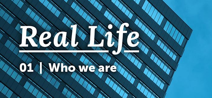 Real Life Podcast 01: Who We Are