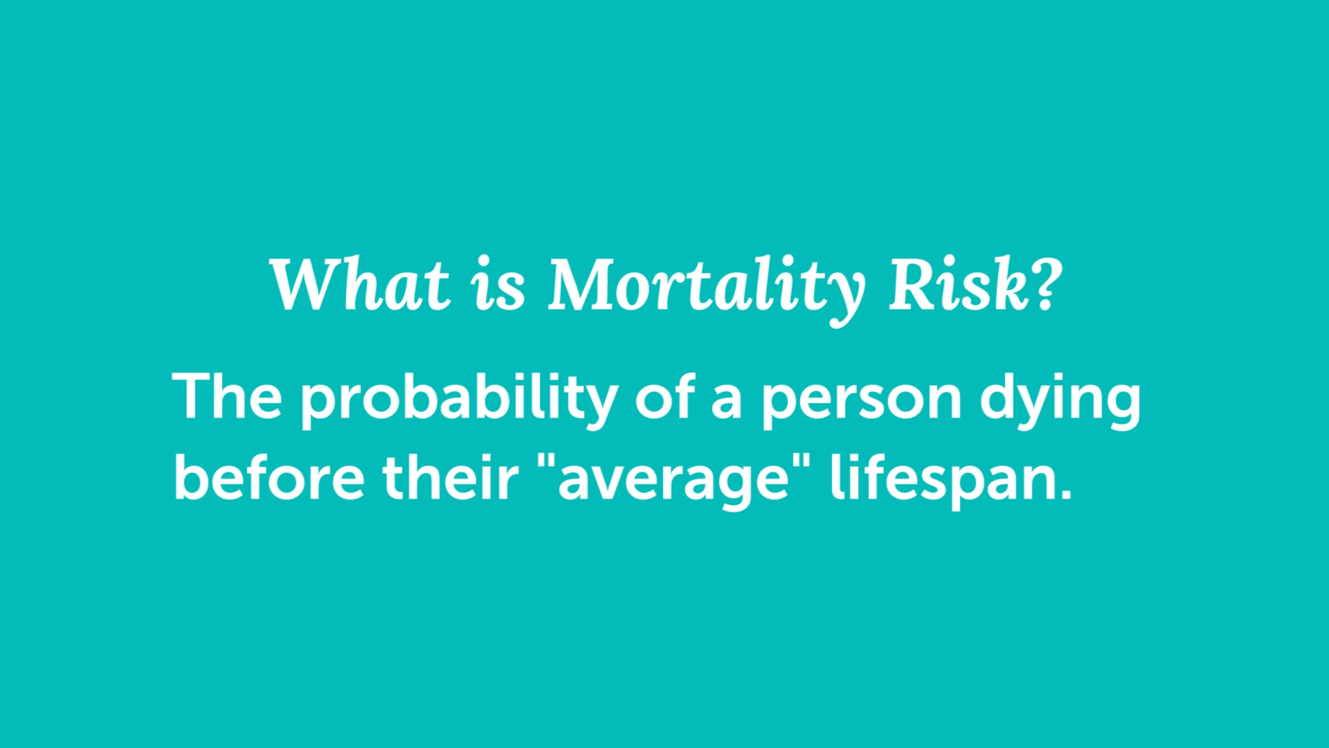 slide asking explaining what is mortality risk