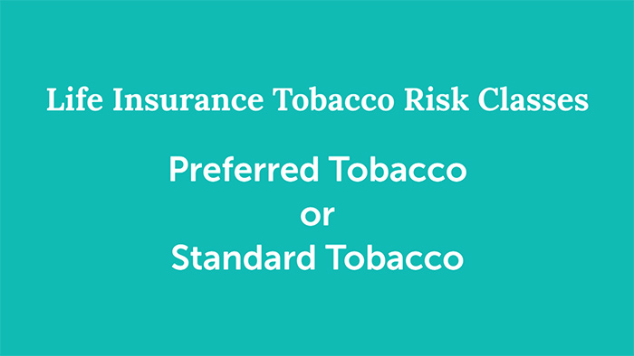 two different life insurance risk classes for cigarette users preferred tobacco and standard tobacco